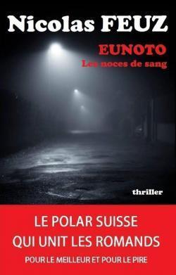 Eunoto : les noces de sang, Feuz, Nicolas