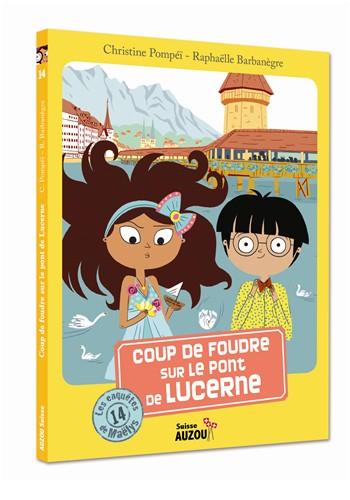 Les enquêtes de Maëlys : 14 : Coup de foudre sur le pont de Lucerne, Pompeï, Christine