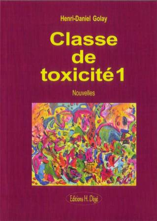 Classe de toxicité 1 : nouvelles, Golay, Henri-Daniel