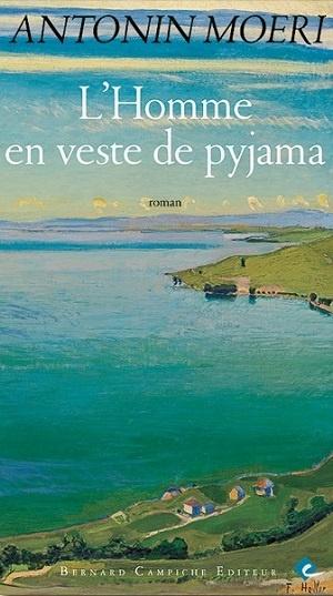L'homme en veste de pyjama : roman, Moeri, Antonin