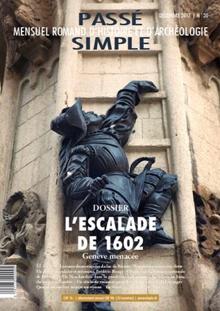 Passé simple : mensuel romand d'histoire et d'archéologie. N° 30, décembre 2017, Collectif