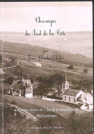 Chronique du Pied de la Côte : les riches heures de l'âge de la roue à cercle, récit poétique
