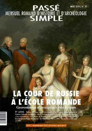 Passé simple : mensuel romand d'histoire et d'archéologie. N° 33, mars 2018, Collectif