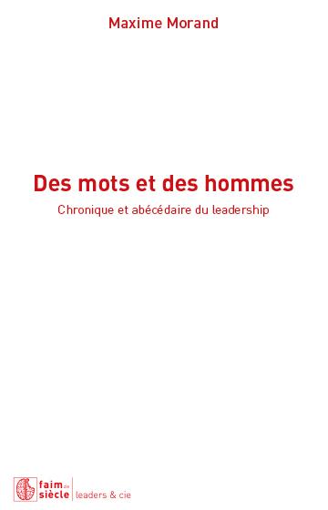 Des mots et des hommes : chronique et abécédaire du leadership