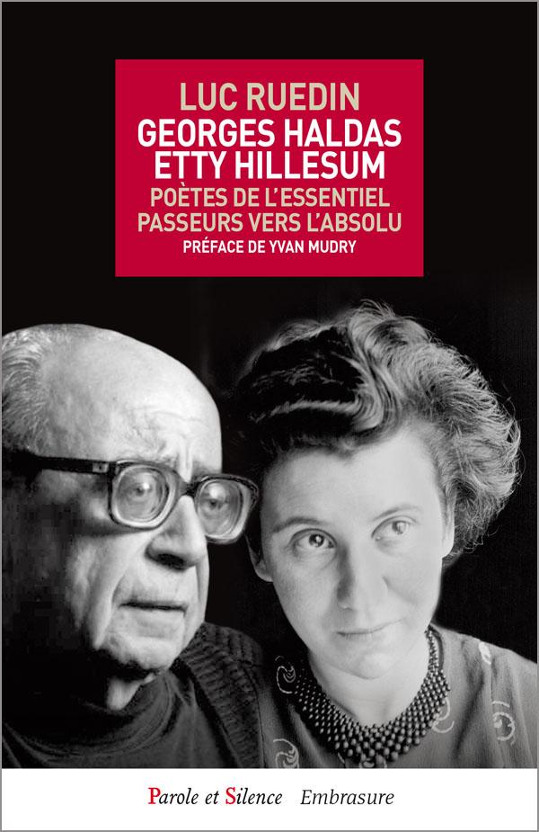 Georges Haldas, Etty Hillesum : poètes de l'essentiel, passeurs vers l'absolu