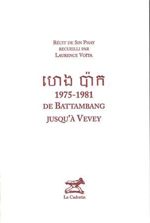 [Heng Pak] : 1975-1981 de Battambang jusqu'à Vevey