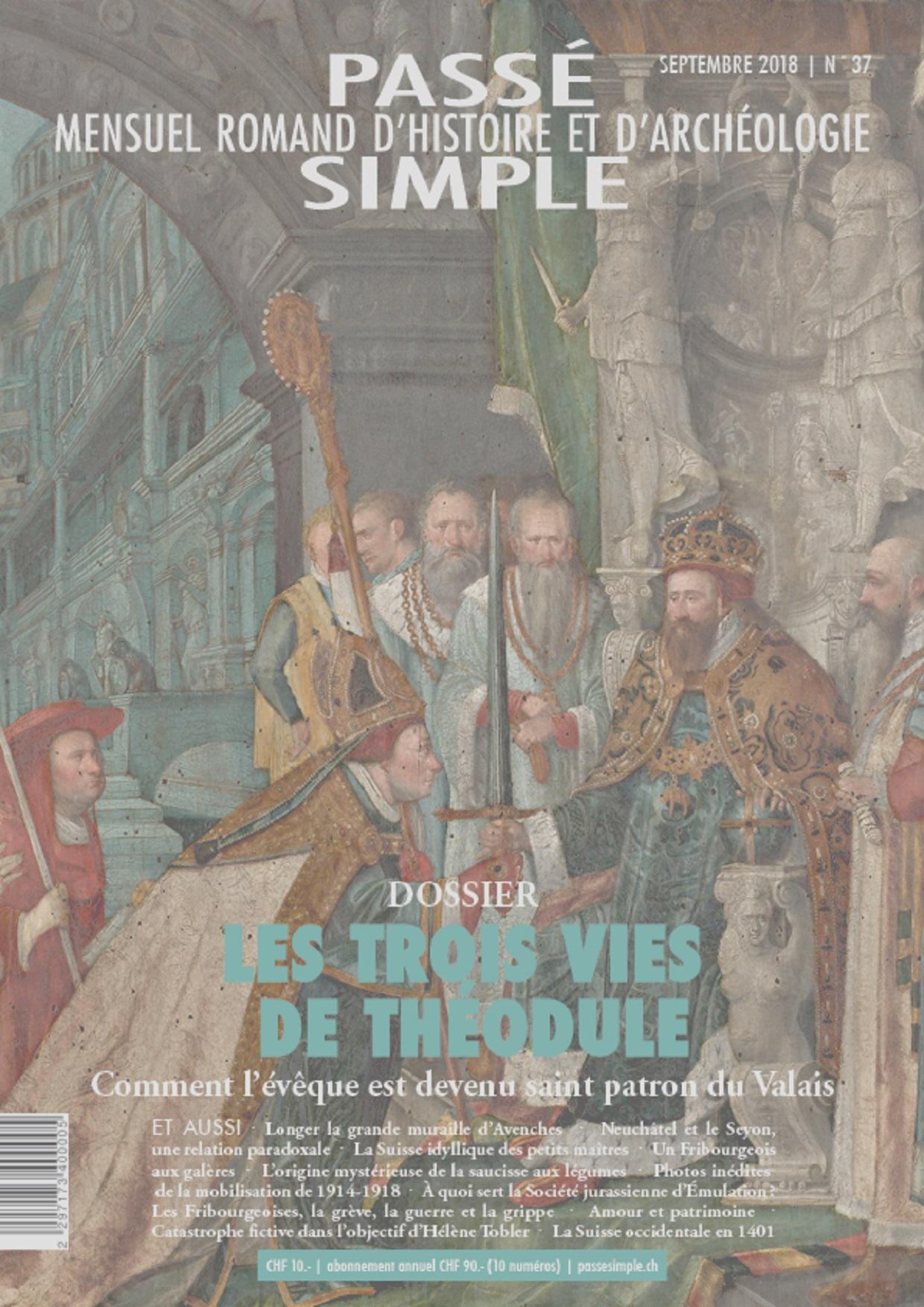 Passé simple : mensuel romand d'histoire et d'archéologie. N° 37, septembre 2018, Collectif