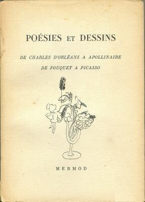 Poésies et dessins : de Charles d'Orléans à Apollinaire : de Fouquet à Picasso, Collectif