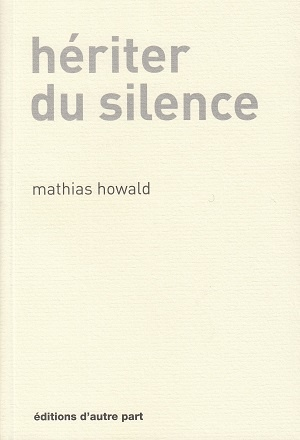 Hériter du silence, Howald, Mathias