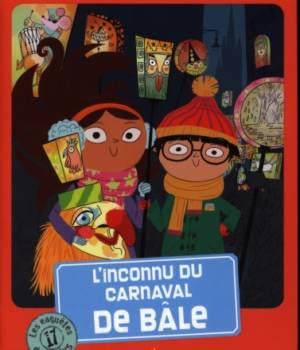 Les enquêtes de Maëlys : 17 : L'inconnu du carnaval de Bâle