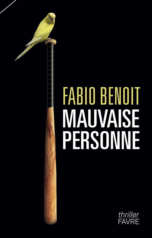 Mauvaise personne, Benoit, Fabio