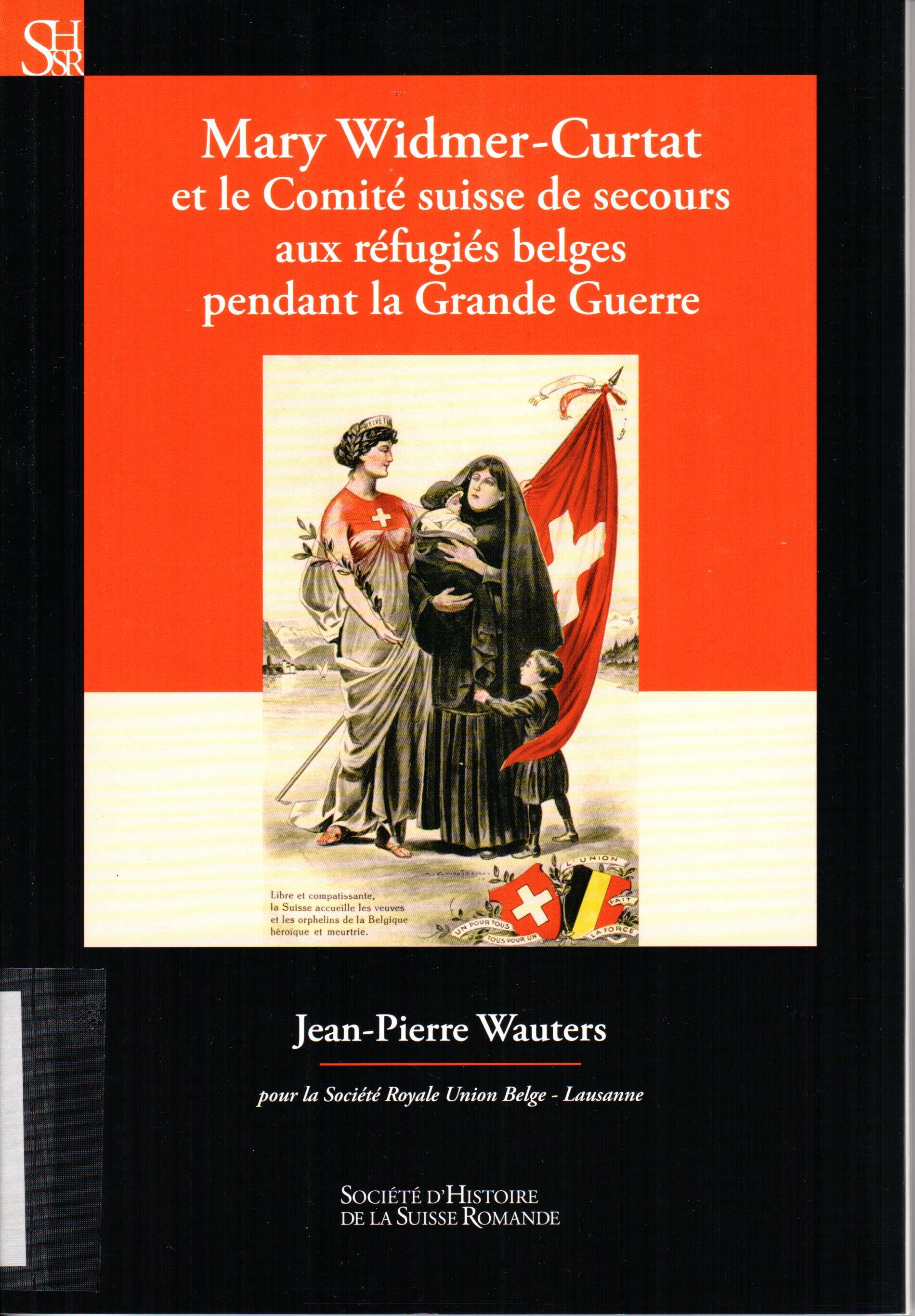 Mary Widmer-Curtat et le Comité suisse de secours aux réfugiés belges pendant la Grande Guerre