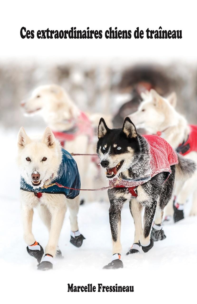 Ces extraordinaires chiens de traîneau, Fressineau, Marcelle