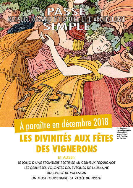 Passé simple : mensuel romand d'histoire et d'archéologie. N° 40, décembre 2018