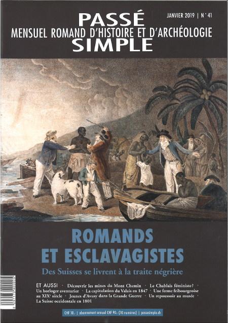 Passé simple : mensuel romand d'histoire et d'archéologie. N° 41,  janvier 2019, Collectif