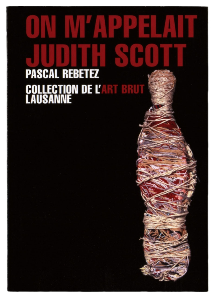 On m'appelait Judith Scott, Rebetez, Pascal