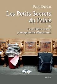 Les Petits Secrets du Palais : ou la politique suisse pour apprentis démocrates, Derder, Fathi