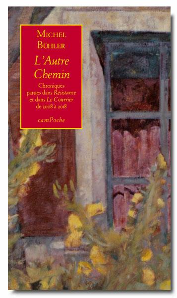 L'autre chemin : chroniques, Bühler, Michel