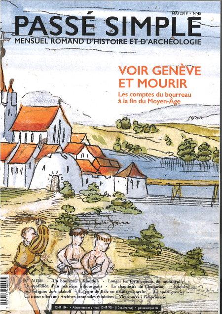 Passé simple : mensuel romand d'histoire et d'archéologie. N° 45,  mai 2019