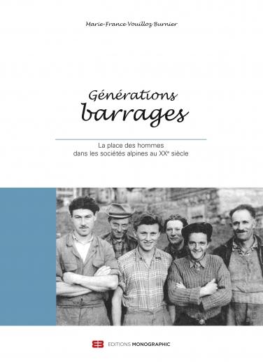 Générations barrages : la place des hommes dans les sociétés alpines au XXe siècle