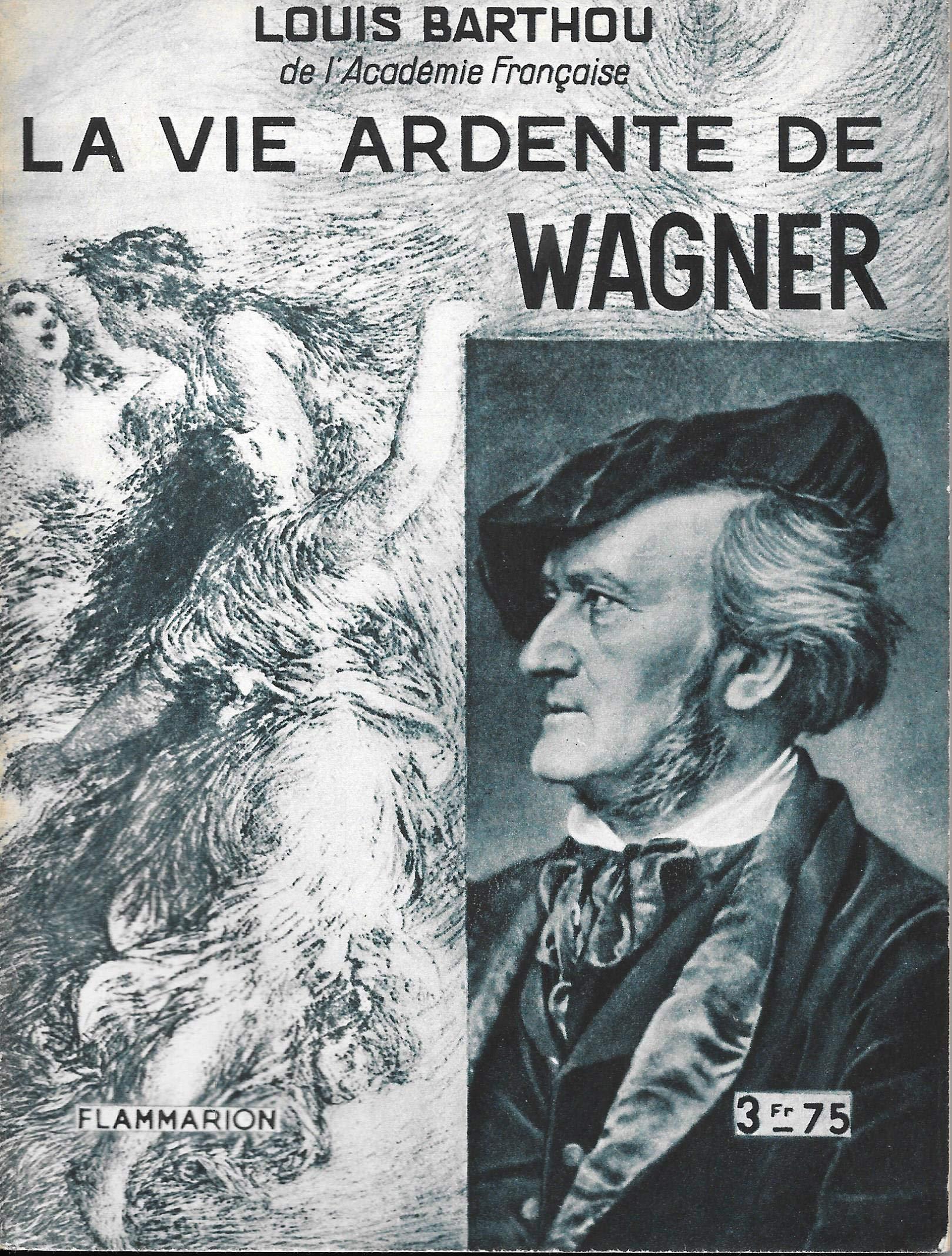 La vie ardente de Wagner