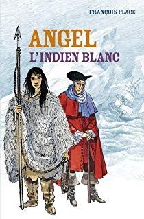 Angel, l'Indien blanc, Place, François