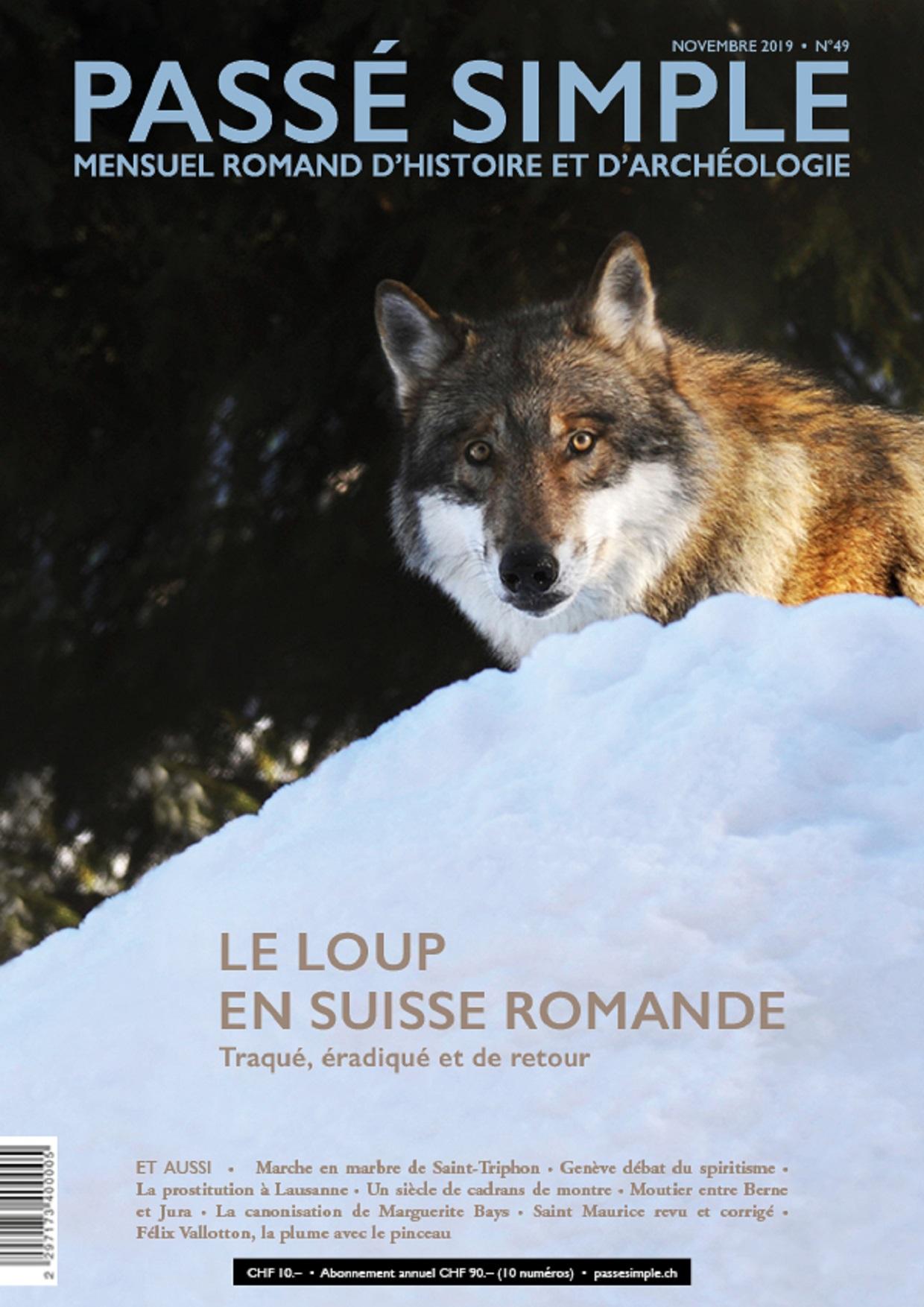 Passé simple : mensuel romand d'histoire et d'archéologie. N° 49, novembre 2019