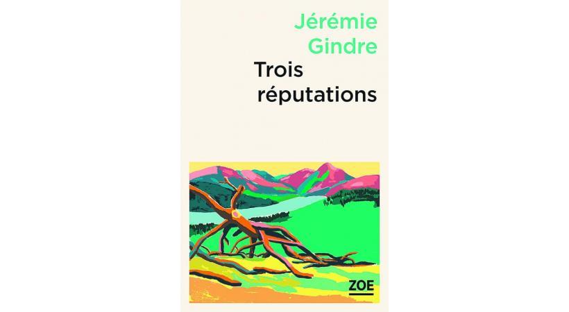 Trois réputations, Gindre, Jérémie