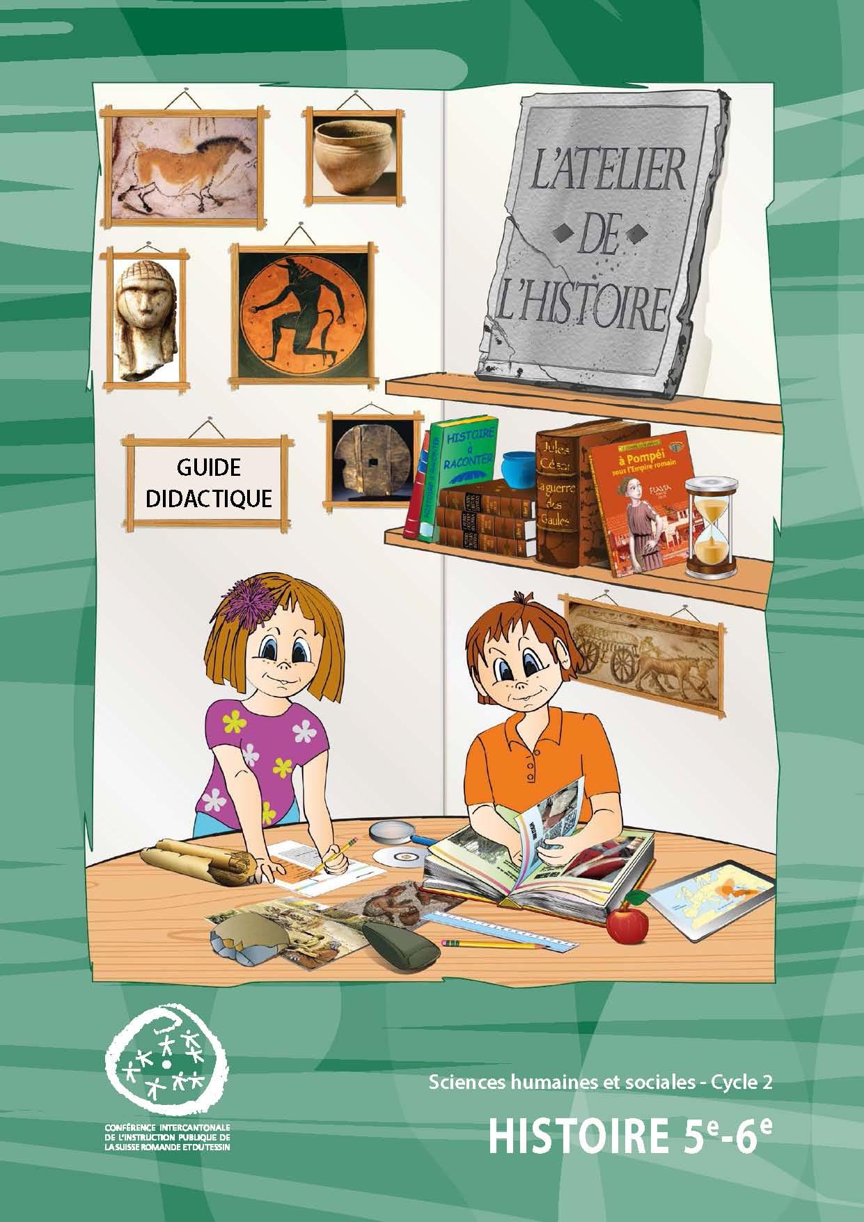 Histoire HarmoS 5e et 6e : l'atelier de l'histoire, Stanescu-Mouron, M.