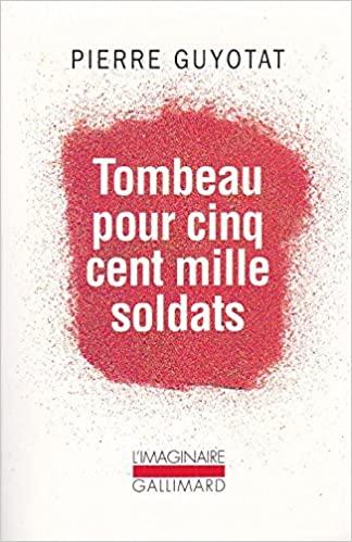 Tombeau pour cinq cent mille soldats, Guyotat, Pierre