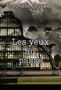 Les yeux du passé, Lejamble, Fabienne