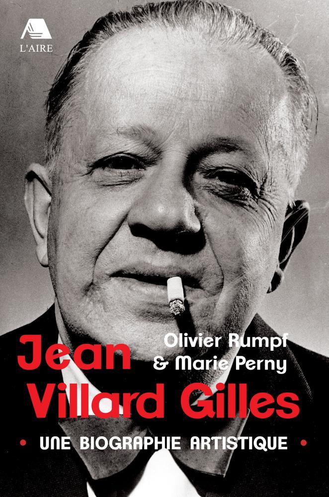 Jean Villard Gilles : une biographie artistique