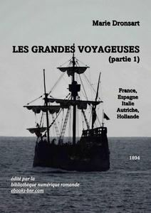 Les grandes voyageuses [1] : France, Espagne, Italie, Autriche, Hollande