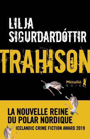 Trahison, Lilja Sigurdardóttir