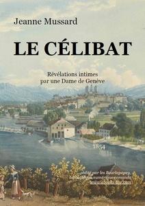 Le célibat : révélations intimes, Mussard, Jeanne