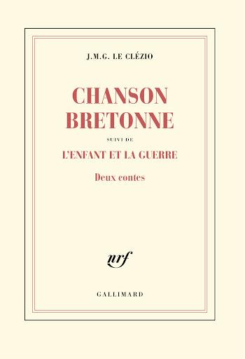 Chanson bretonne, suivi de L'enfant et la guerre : deux contes, Le Clézio, Jean-Marie Gustave
