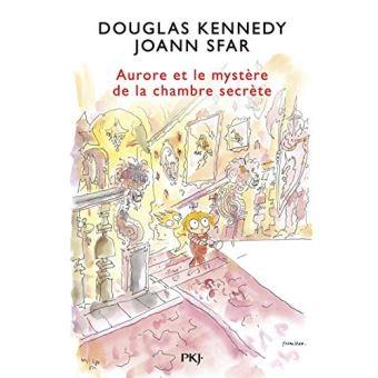 Aurore et le mystère de la chambre secrète [Les fabuleuses aventures d'Aurore, 2], Kennedy, Douglas