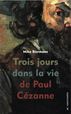 Trois jours dans la vie de Paul Cézanne