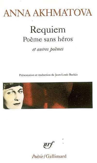 Requiem. Poème sans héros, et autres poèmes, Akhmatova, Anna