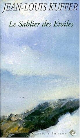 Le sablier des étoiles, Kuffer, Jean-Louis