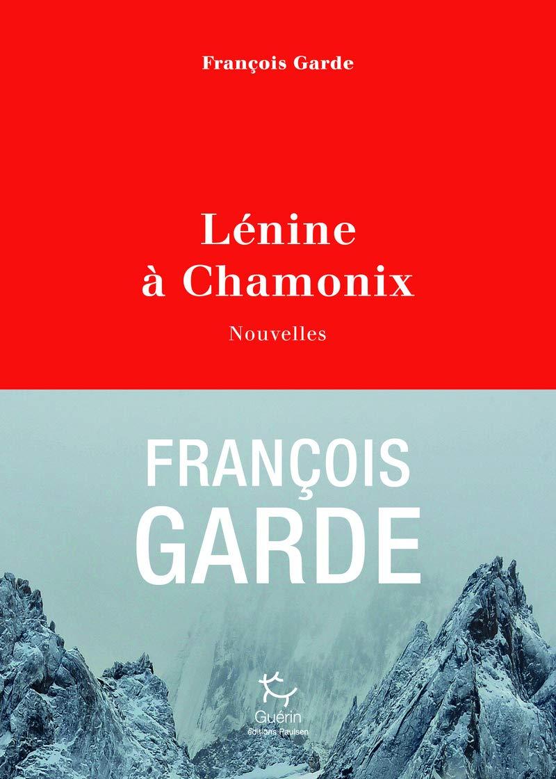Lénine à Chamonix, et autres nouvelles de montagne