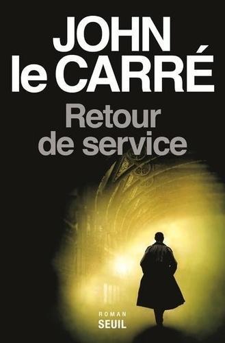 Retour de service, Le Carré, John
