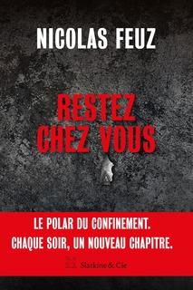 Restez chez vous [version intégrale], Feuz, Nicolas