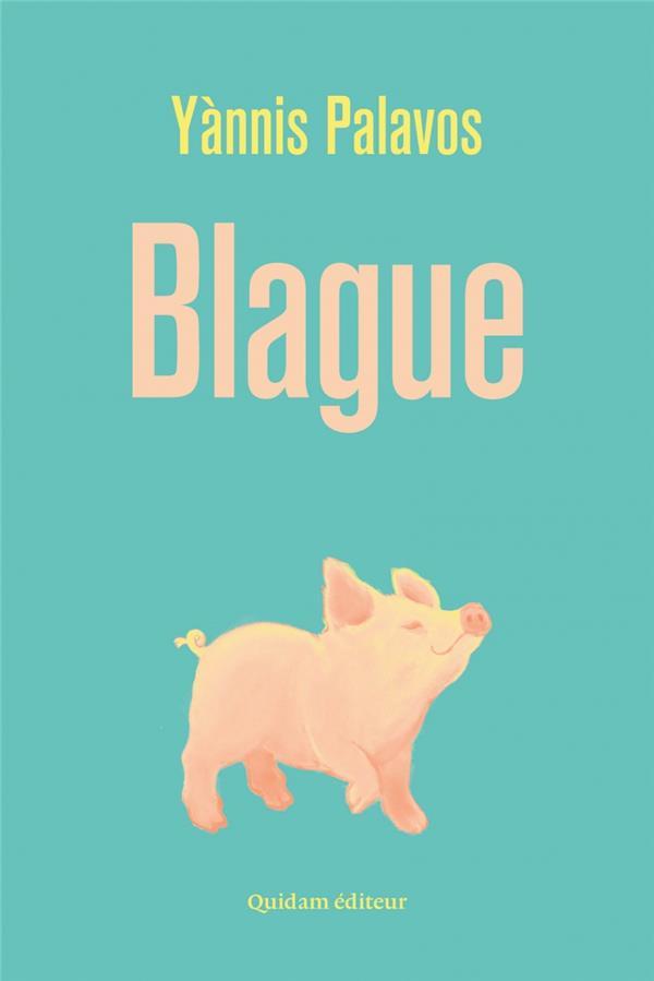 Blague, Palavos, Yannis