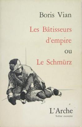 Les bâtisseurs d'empire, ou le Schmürz, Vian, Boris