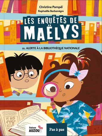 Les enquêtes de Maëlys : 21 : Alerte à la Bibliothèque nationale, Pompéï, Christine