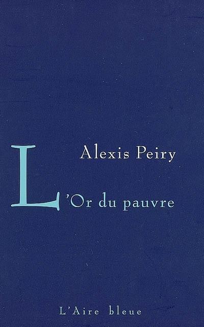 L'or du pauvre, Peiry, Alexis