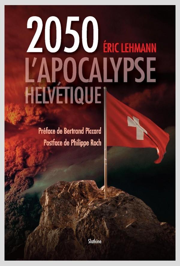 2050 : l'apocalypse helvétique, Lehmann, Eric