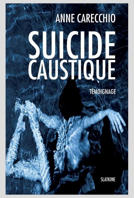 Suicide caustique, Carecchio, Anne