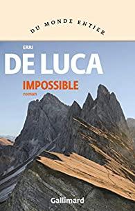 Impossible, De Luca, Erri